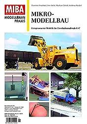 Mikromodellbau - Ferngesteuerte Modelle im Eisenbahnmaßstab 1:87 - MIBA Modellbahn Praxis
