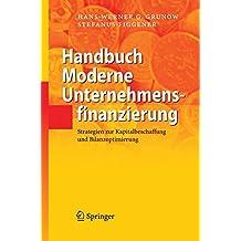 Handbuch Moderne Unternehmensfinanzierung: Strategien zur Kapitalbeschaffung und Bilanzoptimierung