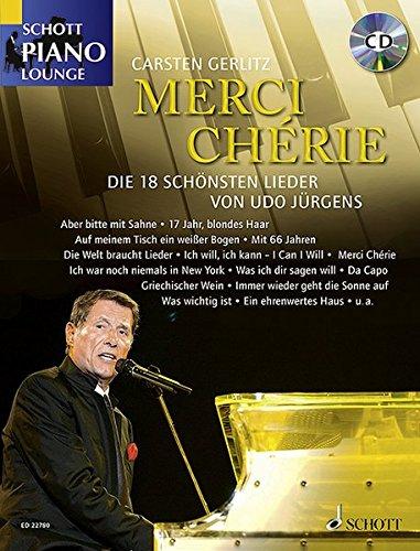 Merci Chérie: Die 18 schönsten Lieder von Udo Jürgens. Klavier. Ausgabe mit CD. (Schott Piano...