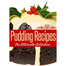 Pudding Recipes: The Ultimate Collection (English Edition)
