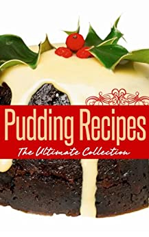 Pudding Recipes: The Ultimate Collection (English Edition) di [Hastings, Jennifer]