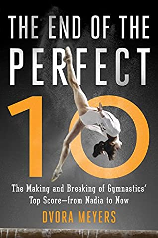 The End of the Perfect 10: The Making and Breaking