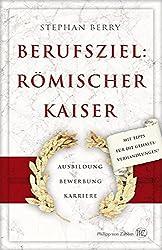 Berufsziel: Römischer Kaiser - Ausbildung Bewerbung Karriere
