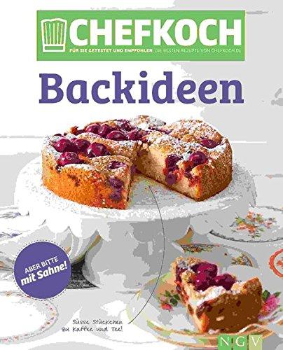 Chefkoch Backideen: Für Sie getestet und empfohlen: Die besten Rezepte von Chefkoch.de (Chefkoch / Für sie getestet und empfohlen: Die besten Rezepte von Chefkoch.de)