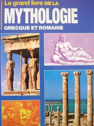 Le Grand Livre De La Mythologie Grecque Et Romaine