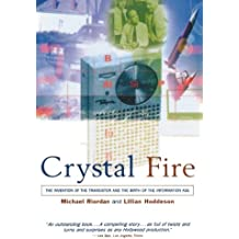 Crystal Fire – The Invention of the Transistor & the Birth of the Information Age (Paper)