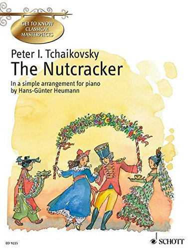 The Nutcracker: A ballet in two acts. In a simple arrangement. op. 71. Klavier. (Get to Know Classical Masterpieces)