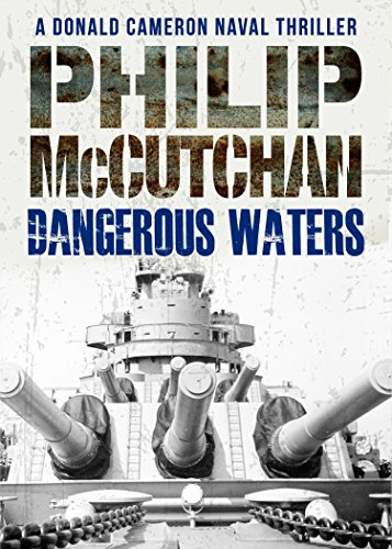Dangerous Waters (Donald Cameron Naval Thriller Book 2) (English Edition) (Dangerous Waters)