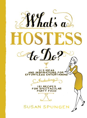 What's a Hostess to Do?: 339 Ways to Entertain with Style, Including 98 Recipes for Spectacular Party Food (What's A... to Do?)