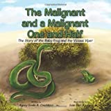 The Malignant and a Malignant One and Half: The Story of the Baby Frog and the Vicious Viper by Agrey Emile a. Coudakpo
