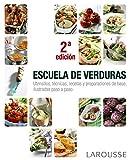 Escuela de verduras (Larousse - Libros Ilustrados/ Prácticos - Gastronomía)