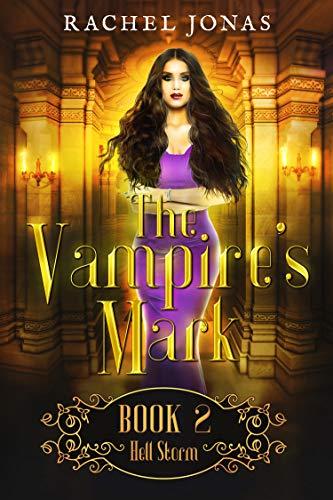 The Vampire's Mark 2: Hell Storm (Reverse Harem Romance) (English Edition)