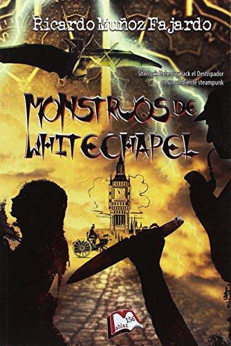 Monstruos de Whitechapel: Holmes y Watson, I (Libros Mablaz) por Ricardo Muñoz Fajardo