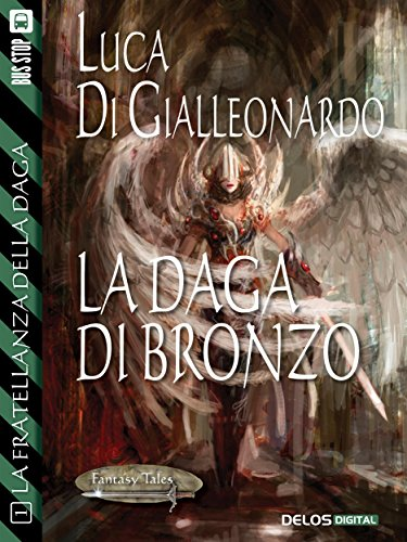 La daga di bronzo: La Fratellanza della Daga 1 (Fantasy Tales La Fratellanza della Daga)