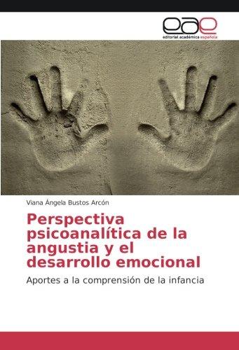 perspectiva-psicoanalitica-de-la-angustia-y-el-desarrollo-emocional-aportes-a-la-comprension-de-la-i