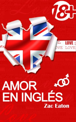 Amor en inglés (18+) por Zac Eaton