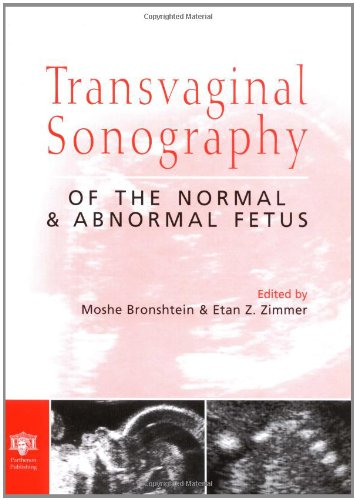 Transvaginal Sonography of the Normal and Abnormal Fetus