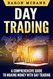 Day Trading: A Comprehensive Guide to Making Money with Day Trading (Day Trading Strategies, Penny Stocks, Swing Trading, Options Trading Book 2) (English Edition)