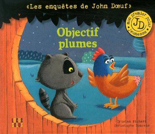 Objectif plumes, enquêtes de John Doeuf