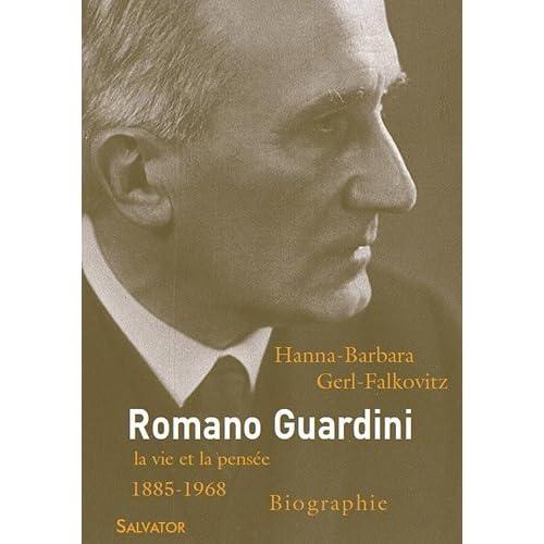 Romano Guardini : Sa vie et son oeuvre