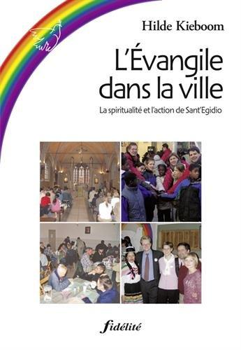 L'Evangile dans la ville : La spiritualité et l'action de Sant'Egidio