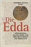 die edda. götterlieder, heldenlieder und spruchweisheiten der germanen: vollständige text-ausgabe in der übersetzung von karl simrock - manfred (hrsg) stange