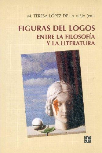 Figuras del Logos: Entre La Filosof-A Y La Literatura por Antonio Teresa Odriozola