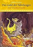 Das Gold der Nibelungen, Band 1: Der Drache erwacht -