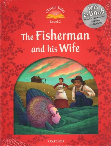 Classic Tales Second Edition: Classic Tales 2. The Fisherman and his Wife. Audio CD Pack