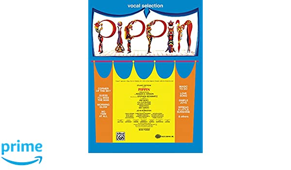 Pippin (Vocal Selections): Piano/Vocal/Chords: Amazon co uk