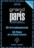 Grand Paris - 20 arrondissements, 50 plans de la proche banlieue