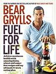 Fuel for Life: Achieve maximum health...