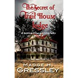 The Secret of Trail House Lodge: Sophie Collins Mystery Series Book 2 (English Edition)