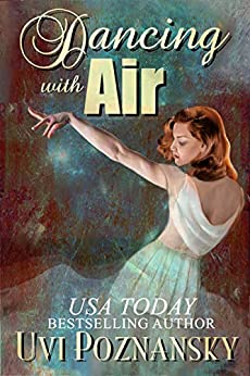 Dancing with Air: WWII love story (Still Life with Memories Book 4) (English Edition) par [Poznansky, Uvi]