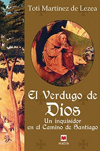 El verdugo de Dios: Un inquisidor en el Camino de Santiago. (Nueva Historia)