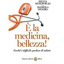 È la medicina, bellezza!: Perché è difficile parlare di salute (Le sfere)
