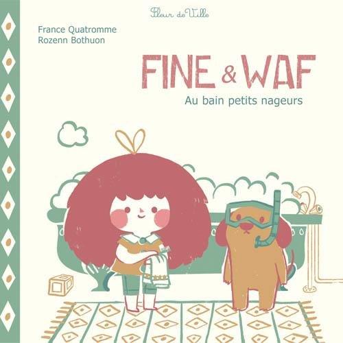 Fine & Waf : Au bain petits nageurs