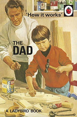 how-it-works-the-dad-ladybirds-for-grown-ups