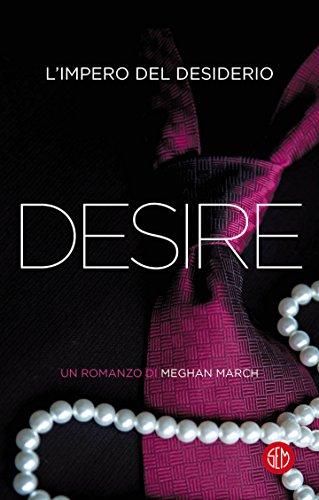 Desire: L'impero del desiderio (La trilogia Mount) di [March, Meghan]