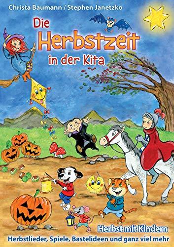 Die Herbstzeit In Der Kita Herbst Mit Kindern