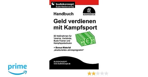 Handbuch Geld verdienen mit Kampfsport: 60 Maßnahmen für