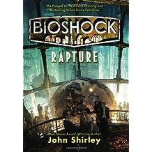 By John Shirley:BioShock: Rapture [Hardcover]