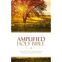 Amplified Holy Bible, eBook: Captures the Full Meaning Behind the Original Greek and Hebrew (English Edition)