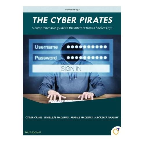 The Cyber Pirates: A comprehensive guide to the internet from a hacker's eye by Jaskaran Singh Puri (2015-04-18)