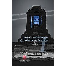Gnadenlose Mission (Verstrickungen 1)