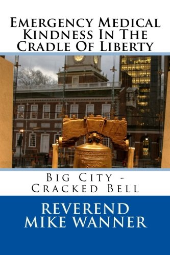 emergency-medical-kindness-in-the-cradle-of-liberty-big-city-cracked-bell
