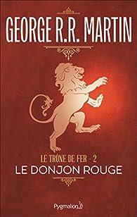 Le Trône de Fer, tome 2 : Le Donjon rouge par  George R.R. Martin