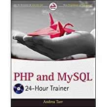 [(PHP and MySQL 24-Hour Trainer)] [By (author) Andrea Tarr] published on (February, 2012)