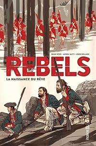 """Afficher """"Rebels / la naissance du rêve"""""""