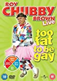 Roy Chubby Brown - Too Fat To Be Gay [DVD]